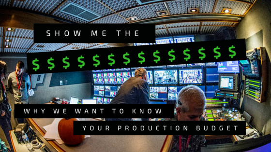 Why We Want To Know Your Production Budget