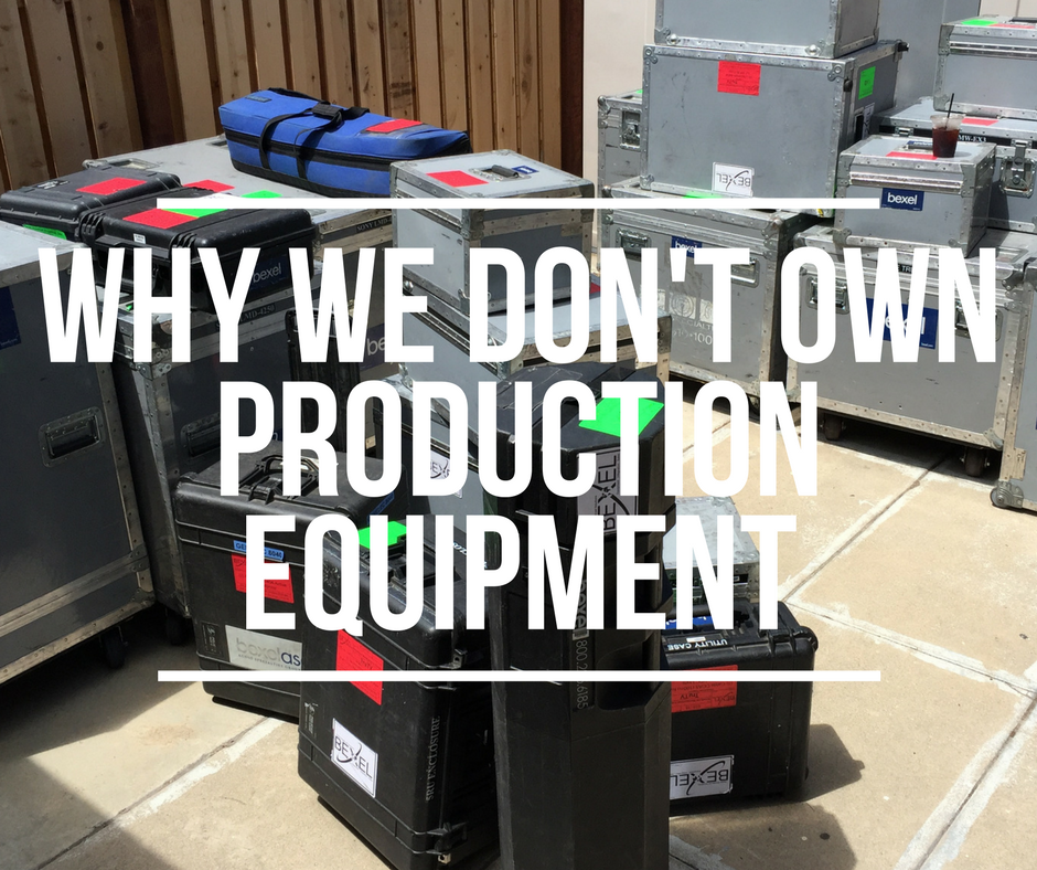 Why We Don't Own Production Equipment