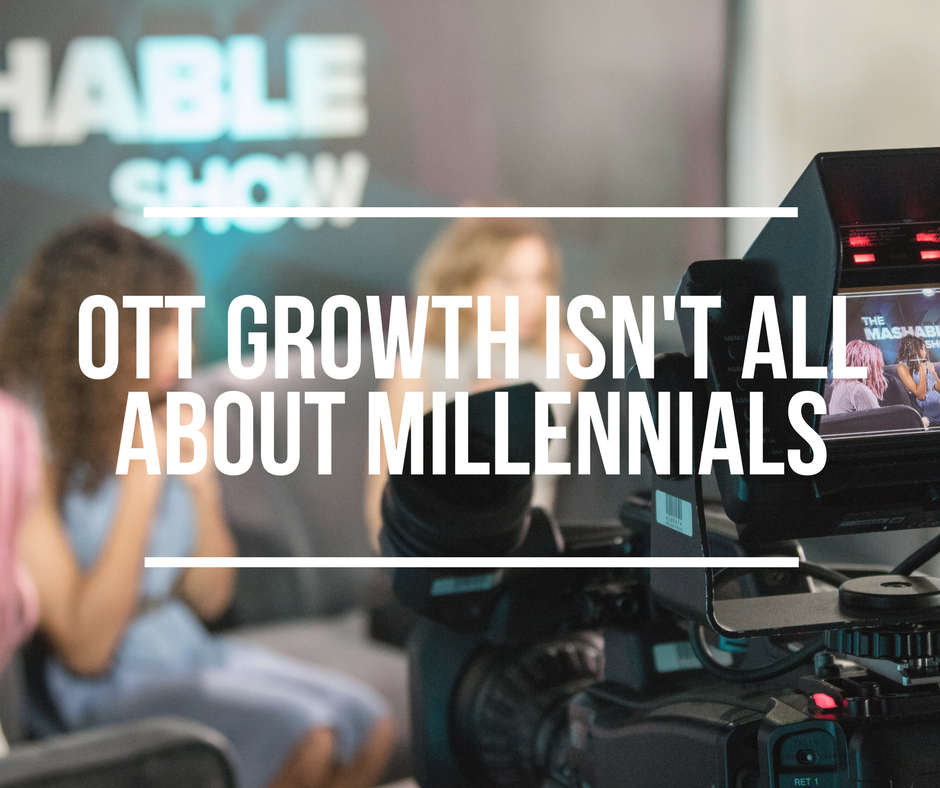 OTT Growth Isn't All About Millennials