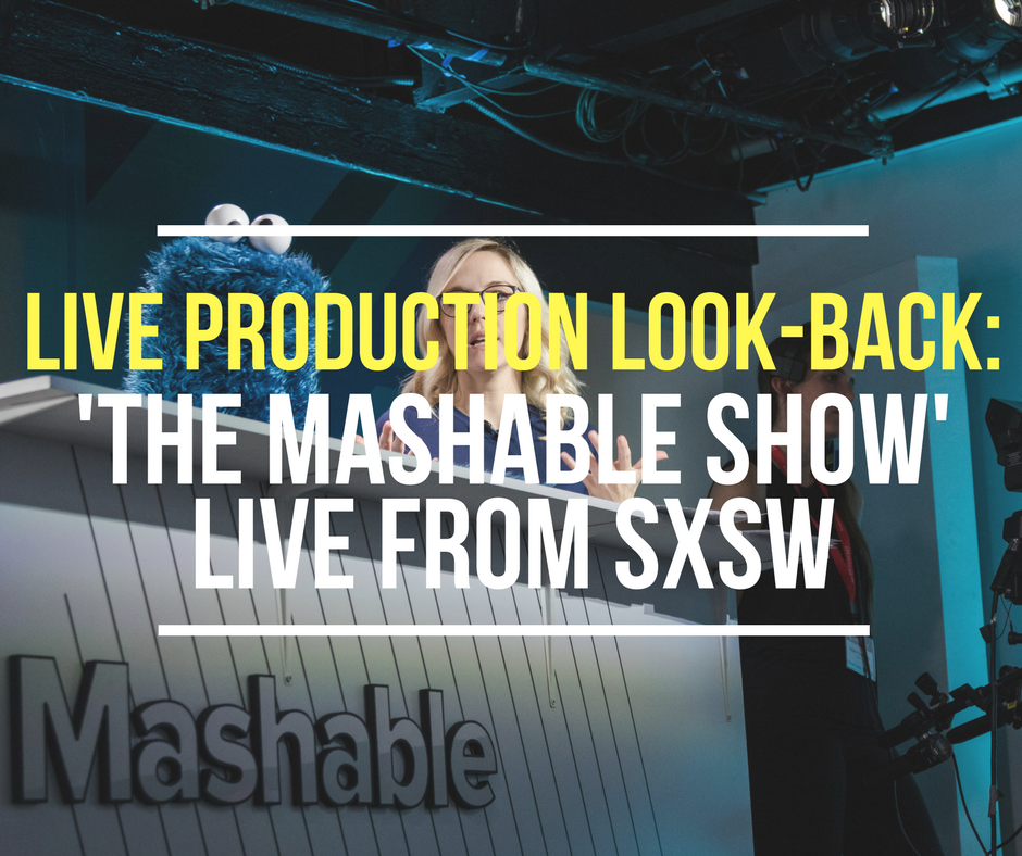 Live Production Look Back: 'The Mashable' Show Live From SXSW