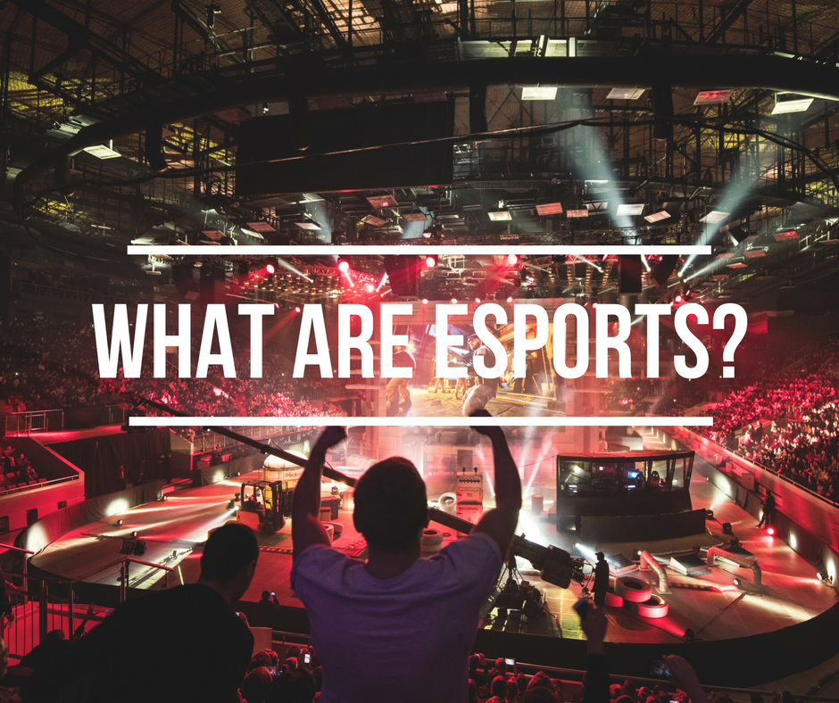 What Are Esports?